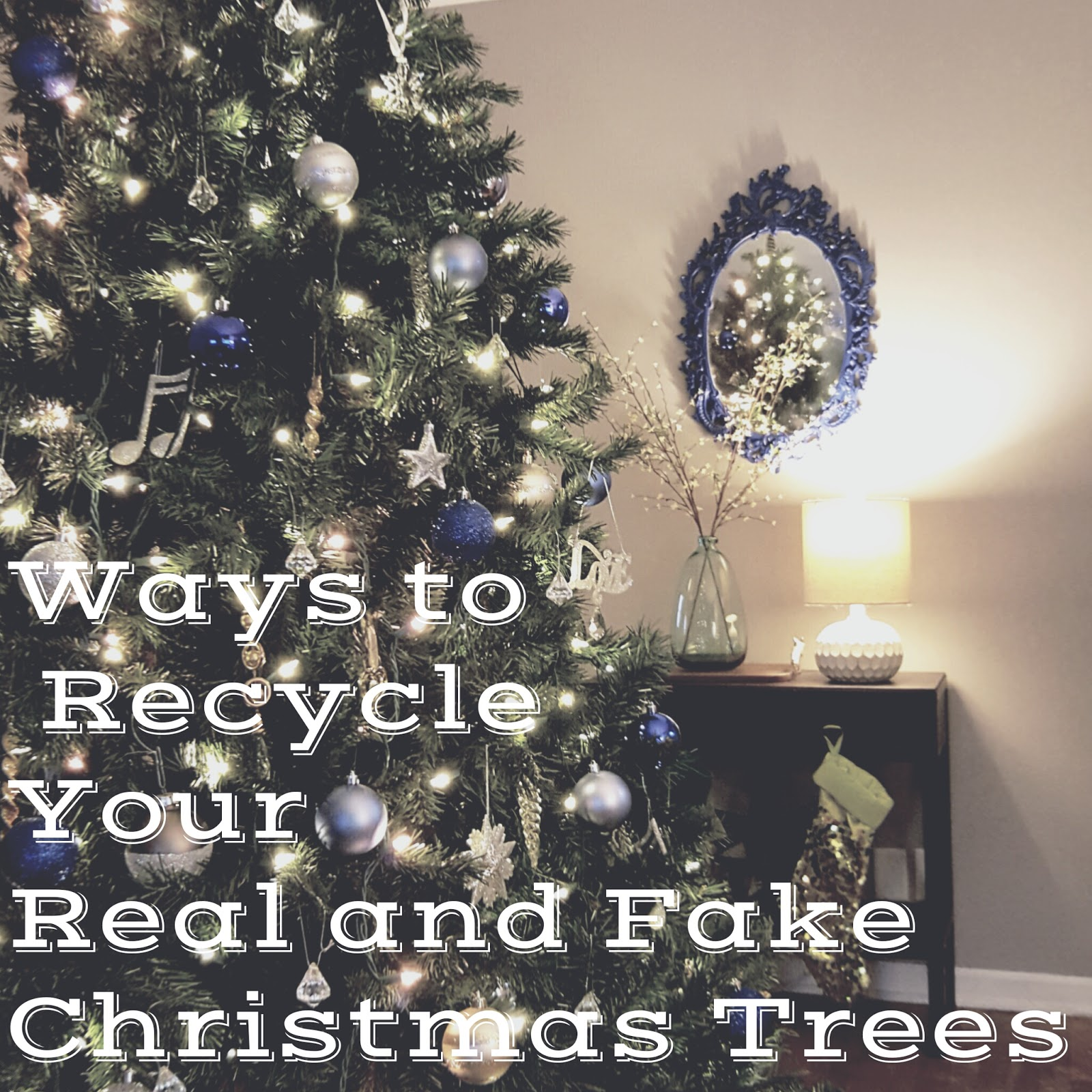 8 ways to recycle your real and fake christmas trees
